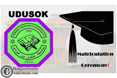 Usman Danfodio University Sokoto (UDUSOK) Matriculation Ceremony Schedule for 2019/2020 Academic Session | CHECK NOW