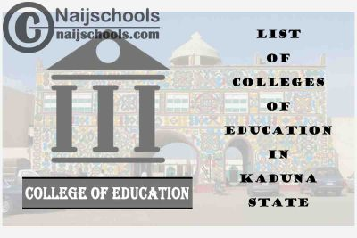 Full List of Accredited Colleges of Education in Kaduna State Nigeria