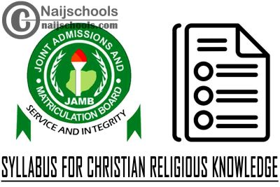 JAMB Syllabus for 2021 Christian Religious Knowledge CBT Exam (Jamb.org.ng)   CHECK NOW