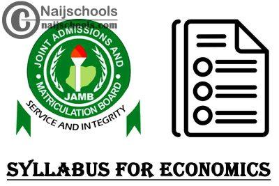 JAMB Syllabus for 2021 Economics CBT Exam (Jamb.org.ng) | CHECK NOW