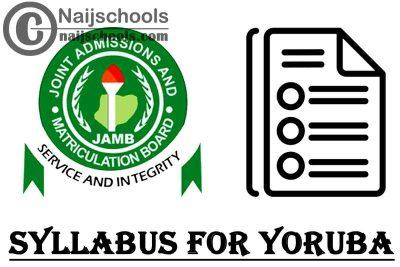 JAMB Syllabus for 2021 Yoruba CBT Exam (Jamb.org.ng)   CHECK NOW