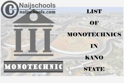 Full List of Accredited Monotechnics in Kano State Nigeria