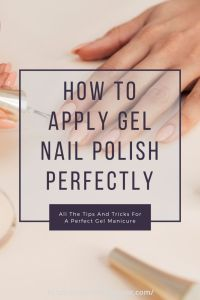 Pin How to Apply Gel Nail Polish Perfectly For Later!