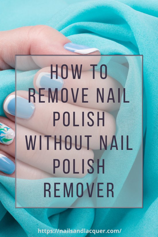 How To Remove Nail Polish Without Nail Polish Remover Pinterest