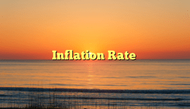 Inflation rate, rise and fall explained