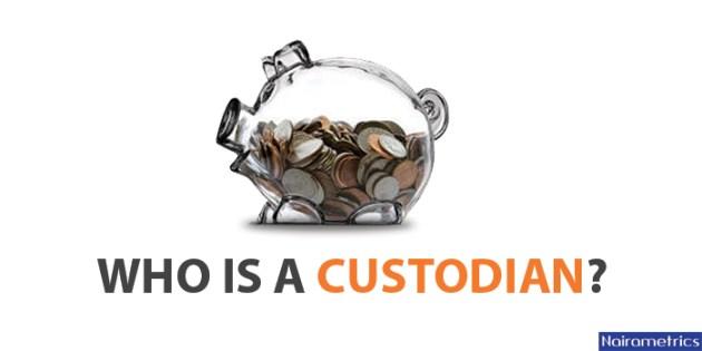 Who is a Custodian?
