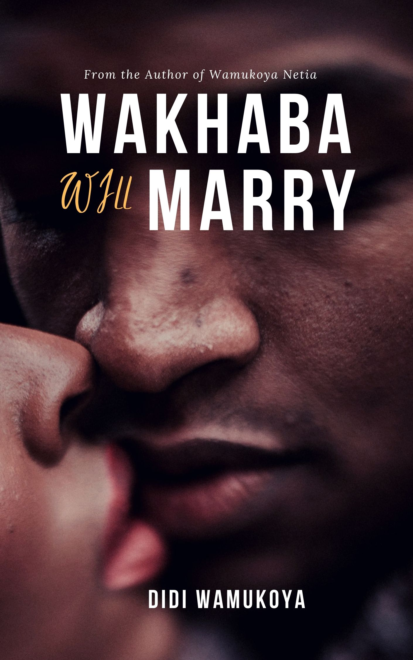 Purchase a Paperback Copy of Wakhaba Will Marry at Kshs. 1,000 from RafuBooks.Com