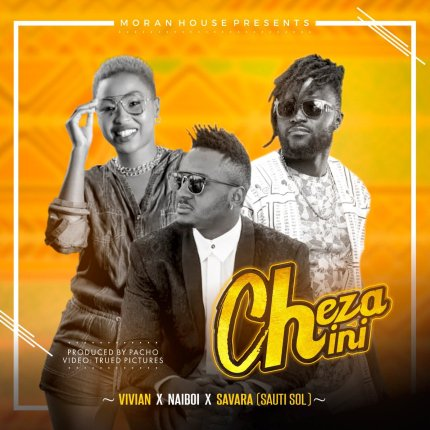 Vivian New Song Cheza Chini Featuring Naiboi & Savara (Sauti Sol)
