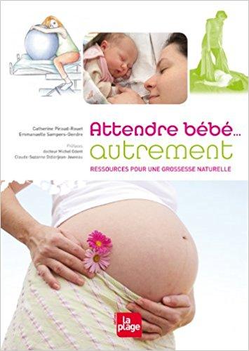 Attendre bébé… AUTREMENT