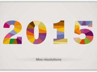 mes résolutions 2015 de blogueur