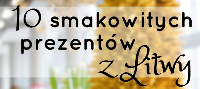 10 smakowitych prezentów z Litwy