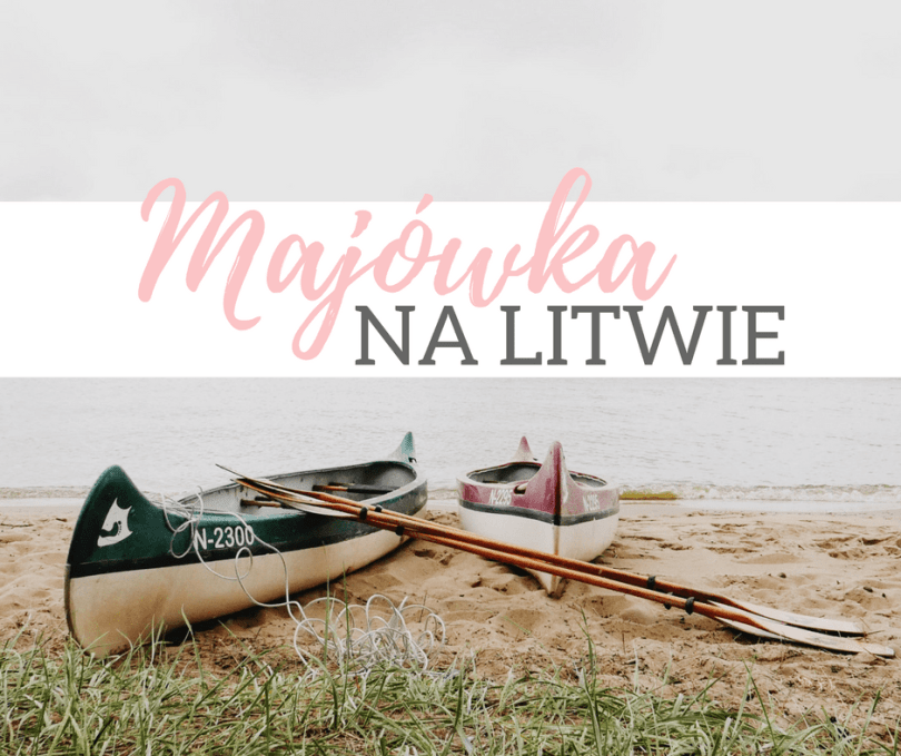 weekend majowy na Litwie