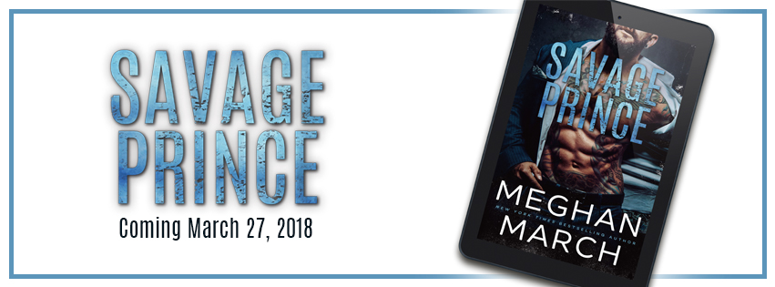 SAVAGE PRINCE - A Meghan March Cover Reveal