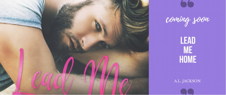 LEAD ME HOME - An A.L. Jackson Cover Reveal & Giveaway