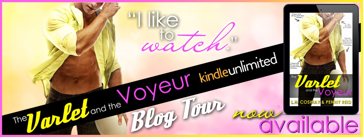 THE VALET and THE VOYEUR - An L.H. Cosway & Penny Reid Excerpt Reveal & Giveaway