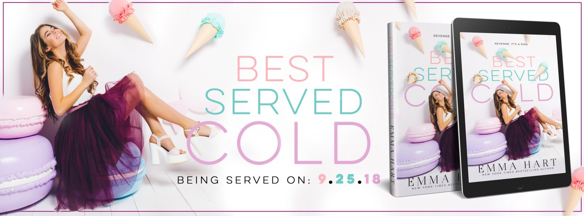 BEST SERVED COLD - An Emma Hart Cover Reveal