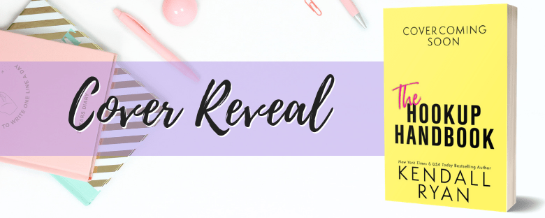 THE HOOKUP HANDBOOK - A Kendall Ryan Cover Reveal