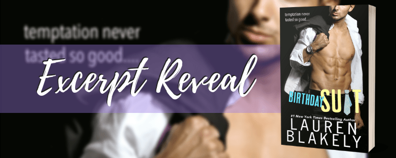 BIRTHDAY SUIT - A Lauren Blakely Excerpt Reveal