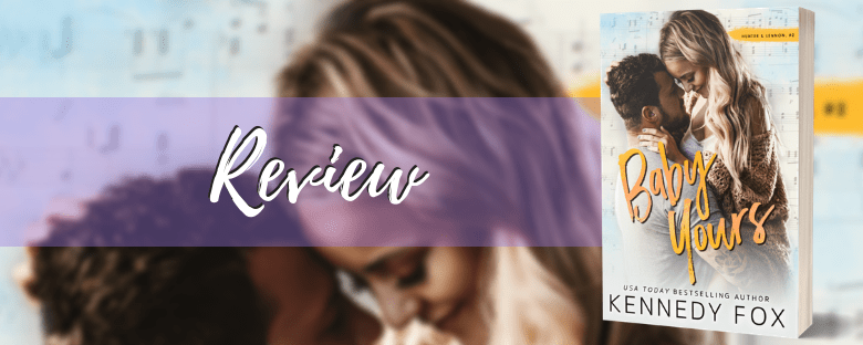 BABY YOURS - A Kennedy Fox Review