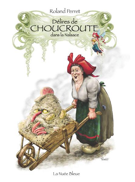 Delires de Choucroute dans la Nalsace