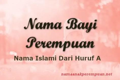 Nama Bayi Perempuan Islami Dari Huruf A