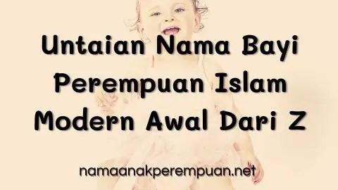 Untaian Nama Bayi Perempuan Islam Modern Awal Dari Z