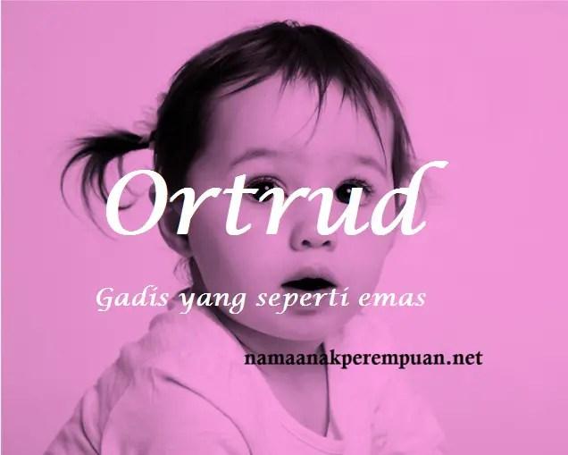 arti nama Ortrud