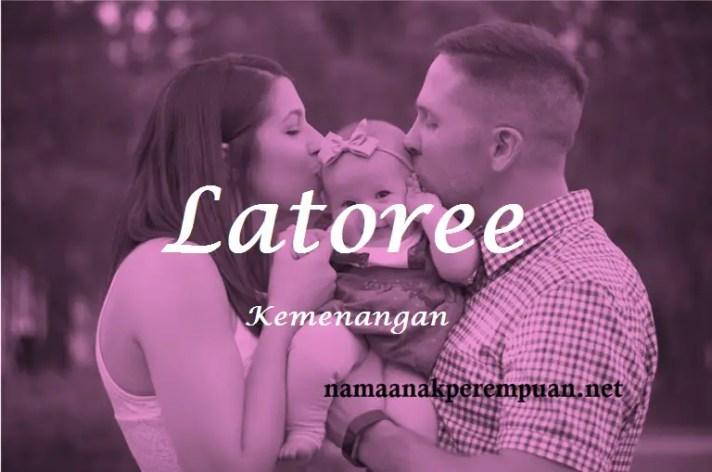 arti nama Latoree