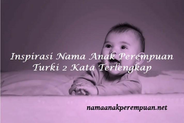 Nama Anak Perempuan Turki 2 Kata