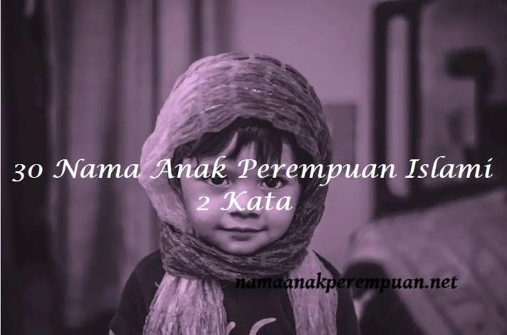 nama anak perempuan islami 2 kata