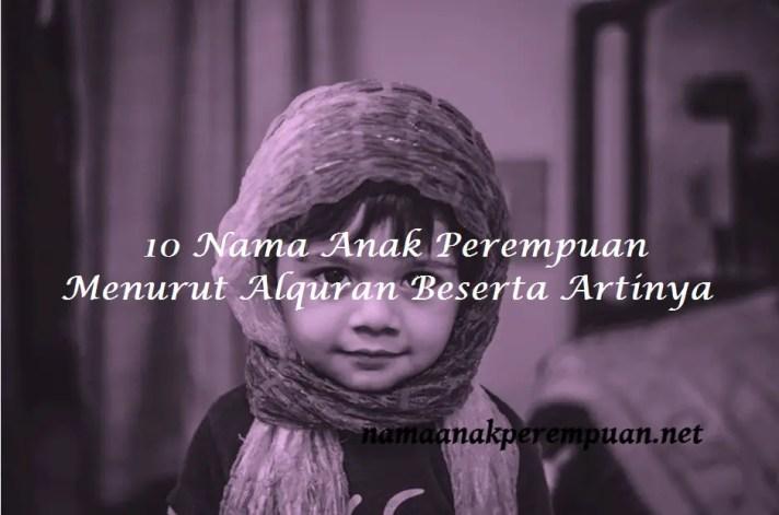 Nama Anak Perempuan Menurut Alquran Beserta Artinya