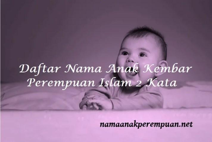 Nama Anak Kembar Perempuan Islam 2 Kata