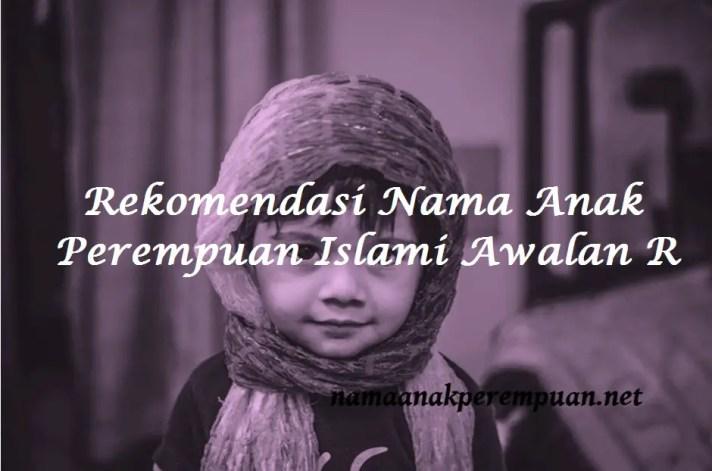 Nama Anak Perempuan Islami Awalan R