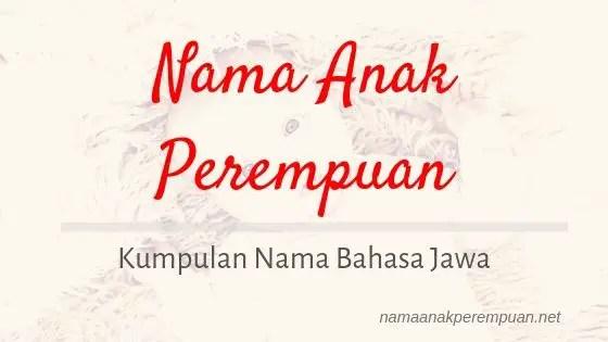 Kumpulan Nama Anak Perempuan Jawa