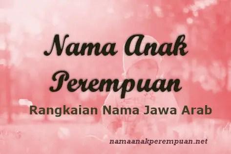 Rangkaian Nama Anak Perempuan Jawa Arab