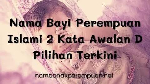 Nama Bayi Perempuan Islami 2 Kata Awalan D