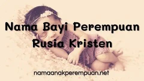 Nama Bayi Perempuan Rusia Kristen