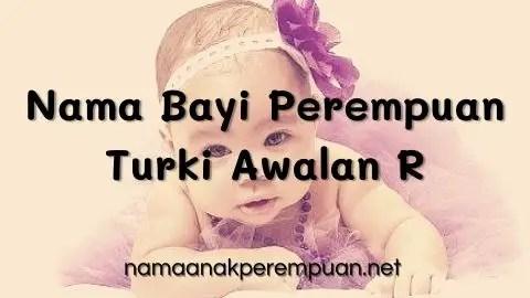Nama Bayi Perempuan Turki Awalan R