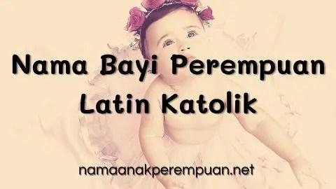 Nama Bayi Perempuan Latin Katolik