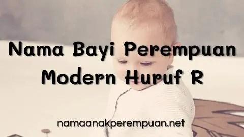 Nama Bayi Perempuan Modern Huruf R