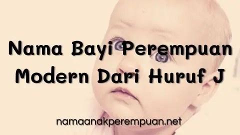 Nama Bayi Perempuan Modern Dari Huruf J