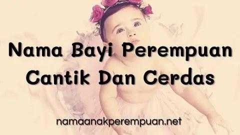 Nama Bayi Perempuan Cantik Dan Cerdas
