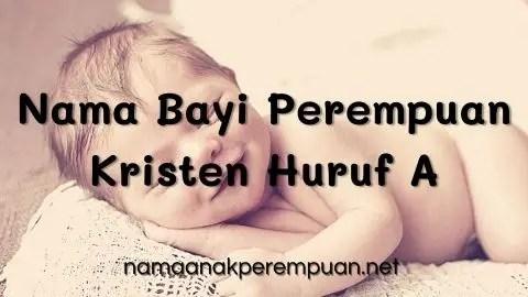 Nama Bayi Perempuan Kristen Huruf A