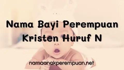 Nama Bayi Perempuan Kristen Huruf N