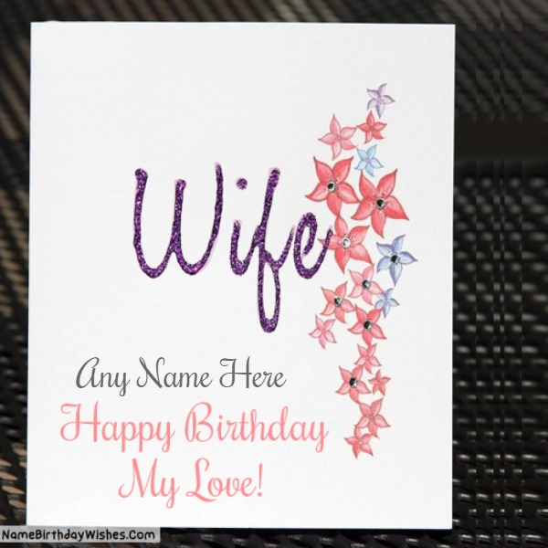 Birthday Greeting Card For Wife With Name And Photo