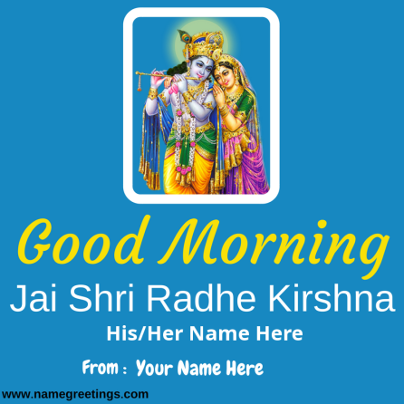 Write Name on Radhe Kirshna Good Morning Greeting Card