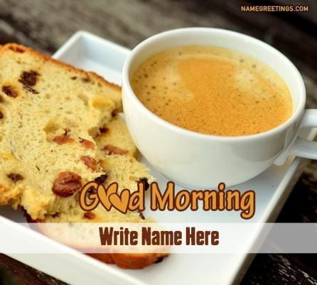 Write name on Good Morning tea and bread image