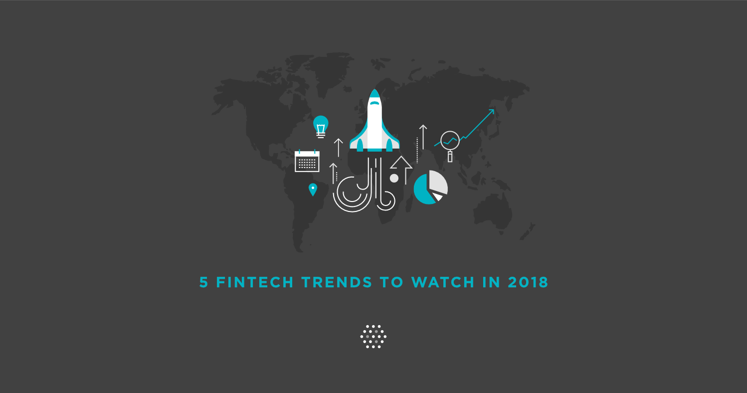 5 Fintech trends to watch in 2018 | Nami Corp