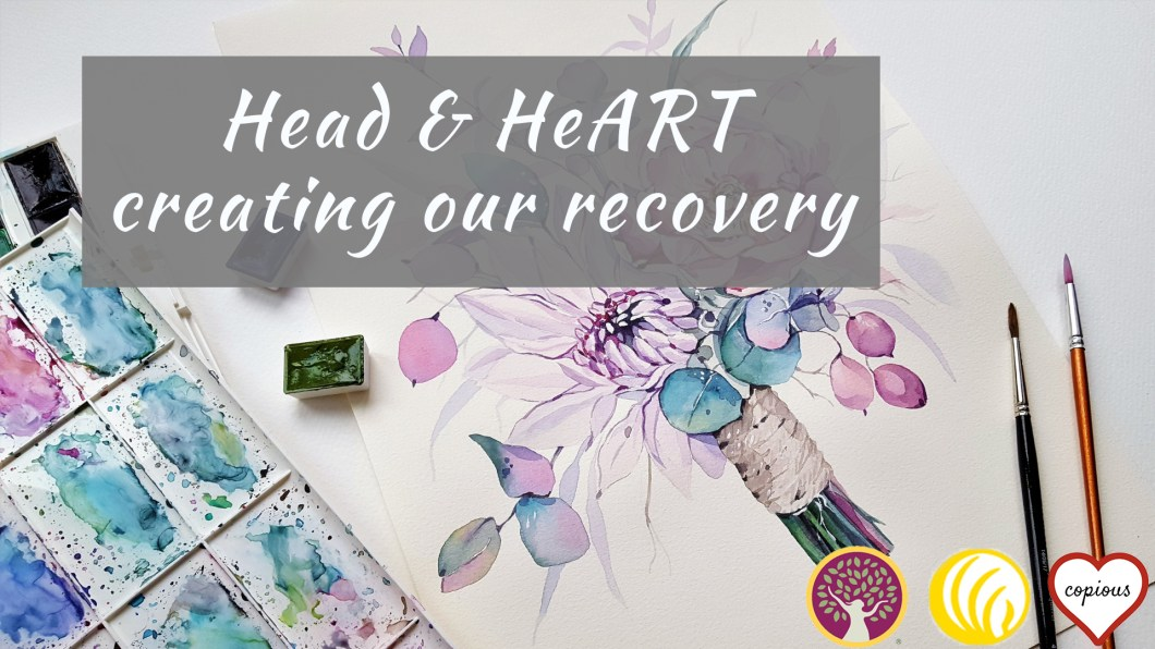 Head & HeART : creating our recovery @ Copious