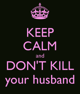 keep-calm-and-don-t-kill-your-husband